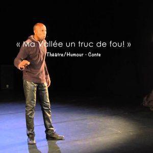 « Ma Vallée Un Truc De Fou! »